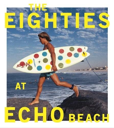 The Eighties at Echo Beach