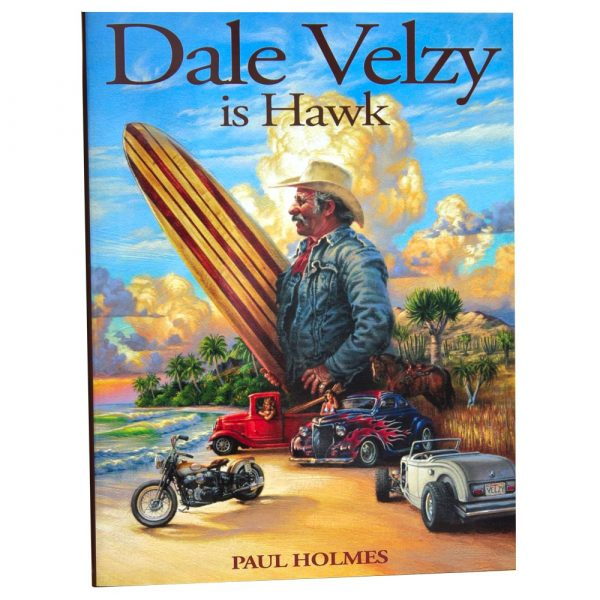 Dale Velzy is Hawk
